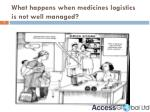 what happens when medicines logistics is not well managed