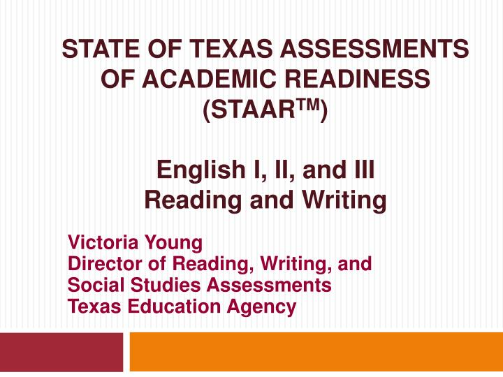 state of texas assessments of academic readiness staar tm english i ii and iii reading and writing n.