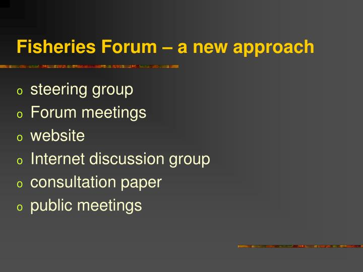 fisheries forum a new approach n.
