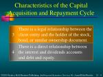 characteristics of the capital acquisition and repayment cycle1