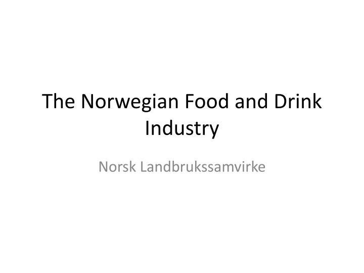 the norwegian food and drink industry n.