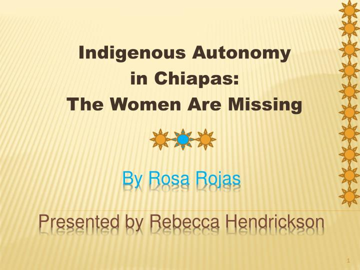 indigenous autonomy in chiapas the women are missing n.