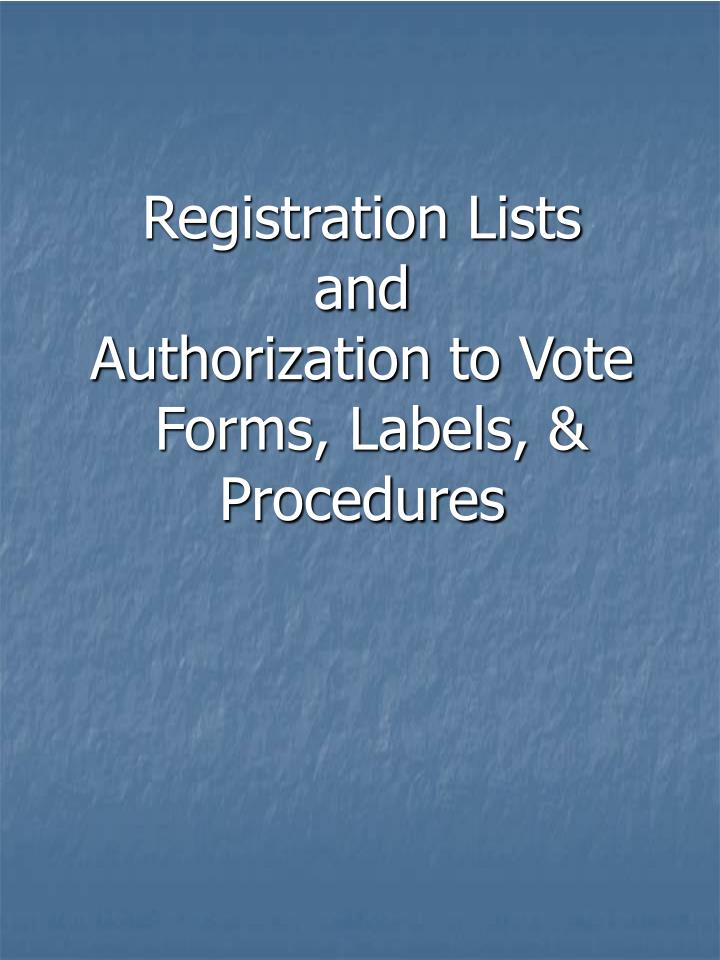 registration lists and authorization to vote forms labels procedures n.