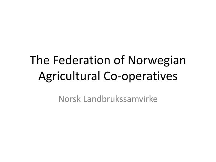 the federation of norwegian agricultural co operatives n.