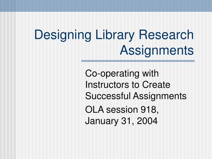 designing library research assignments n.
