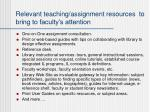 relevant teaching assignment resources to bring to faculty s attention