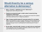 would anarchy be a serious alternative to democracy
