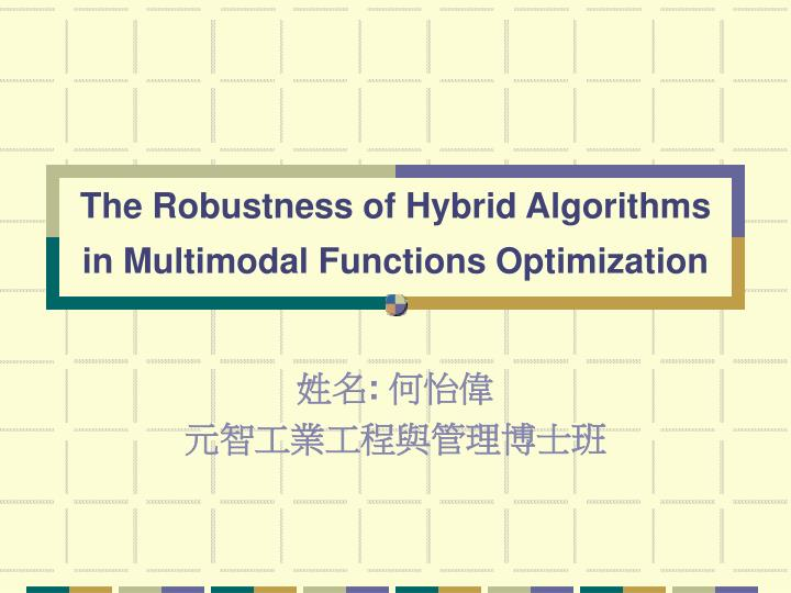 the robustness of hybrid algorithms in multimodal functions optimization n.