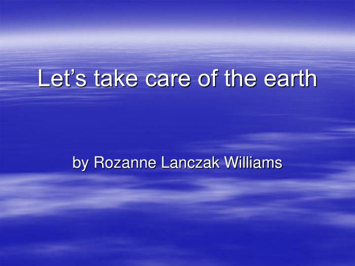 let s take care of the earth n.