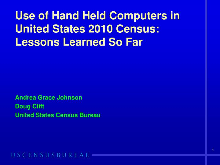 use of hand held computers in united states 2010 census lessons learned so far n.
