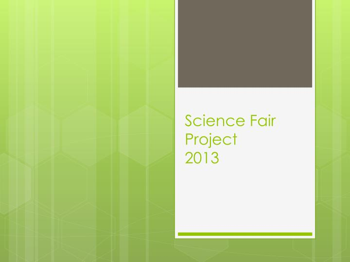 science fair project 2013 n.