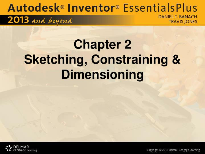 chapter 2 sketching constraining dimensioning n.