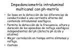 impedanciometr a intraluminal multicanal con ph metr a