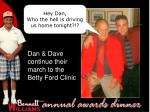 dan dave continue their march to the betty ford clinic