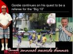 gordie continues on his quest to be a referee for the big 10
