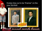 kostas tries out to be kramer on the new seinfeld