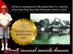 schad is recognized by mercedes benz for crashing more times than any other mercedes owner in 2007