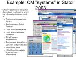 example cm systems in statoil 2003