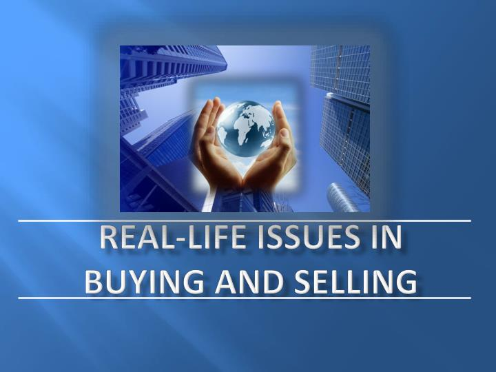 real life issues in buying and selling n.