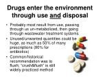 drugs enter the environment through use and disposal