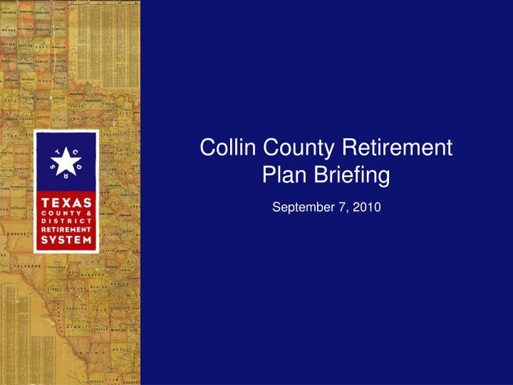 collin county retirement plan briefing n.