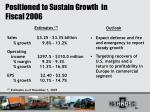 positioned to sustain growth in fiscal 2006