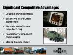 significant competitive advantages
