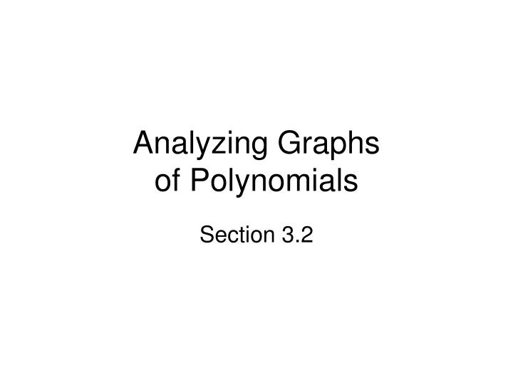 analyzing graphs of polynomials n.