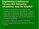 explaining continuous tenses the following situations may be helpful