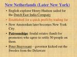 new netherlands later new york