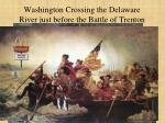 washington crossing the delaware river just before the battle of trenton