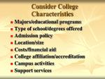 consider college characteristics