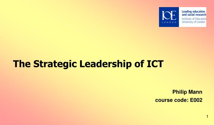 the strategic leadership of ict n.