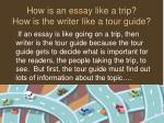 how is an essay like a trip how is the writer like a tour guide