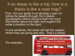 if an essay is like a trip how is a thesis is like a road map