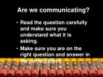 are we communicating