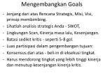 mengembangkan goals