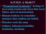 is p m s a myth