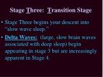 stage t hree t ransition stage