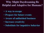 why might daydreaming be helpful and adaptive for humans