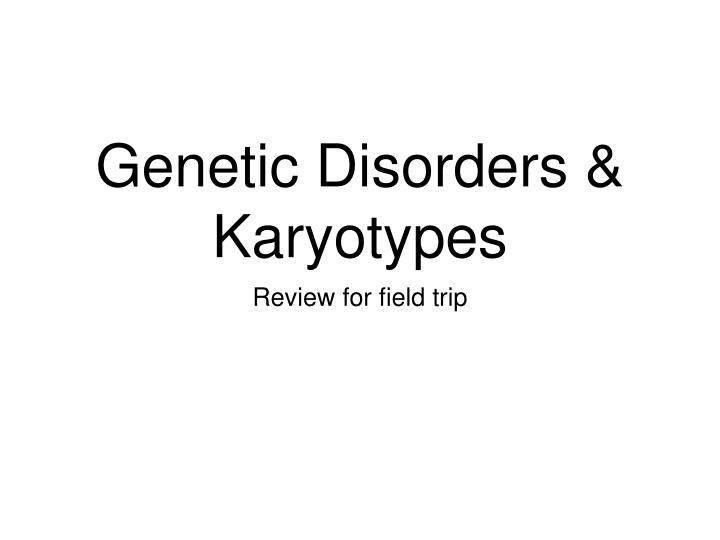 genetic disorders karyotypes n.