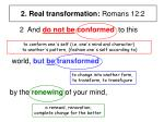 2 real transformation romans 12 21