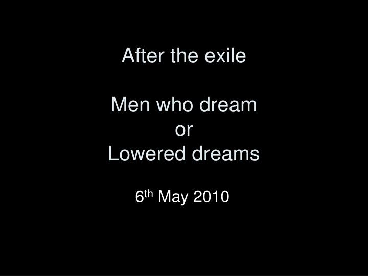 after the exile men who dream or lowered dreams n.