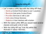 using the utility api
