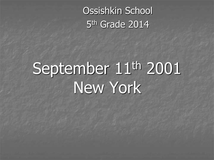 september 11 th 2001 new york n.