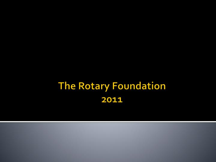 the rotary foundation 2011 n.
