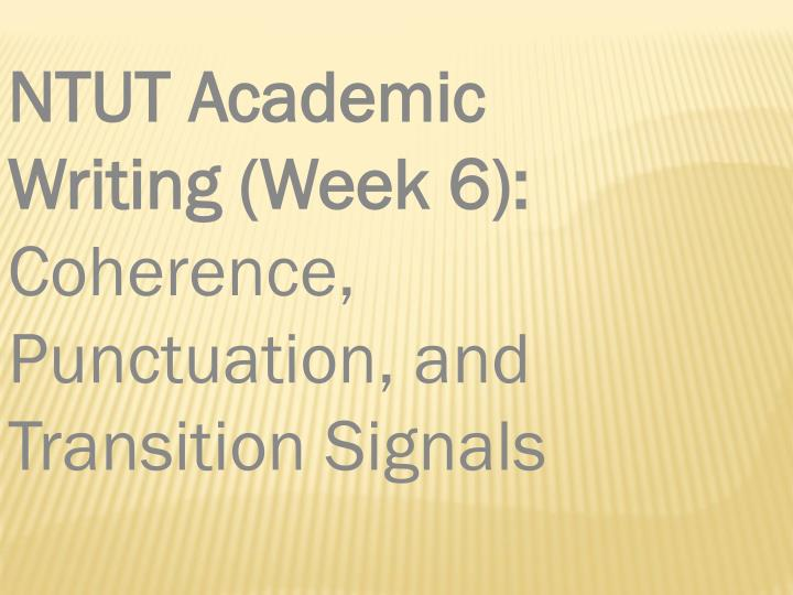 ntut academic writing week 6 coherence punctuation and transition signals n.