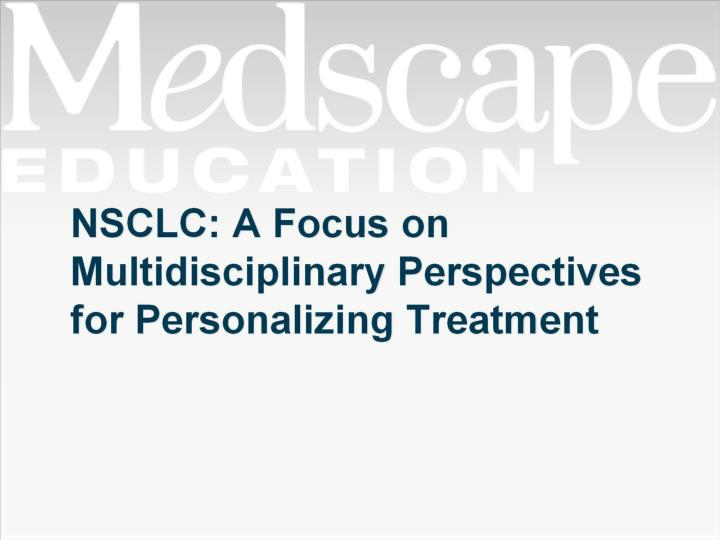 nsclc a focus on multidisciplinary perspectives for personalizing treatment n.