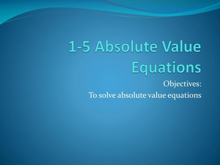 1 5 absolute value equations n.
