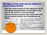 the figure of the earth and its relation to survey measurements